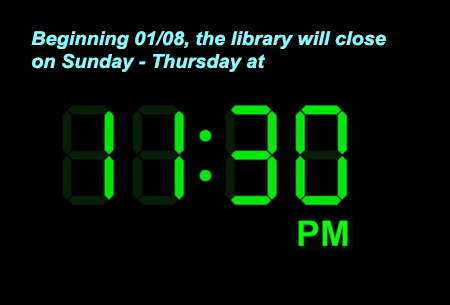 Beginning 10/08, the library closes at 11:30pm